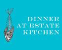 Dinner at Estate Kitchen